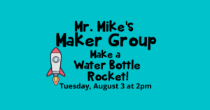 Maker Group with Mr. Mike / Make a Water Bottle Rocket! @ South Berwick Library Lawn